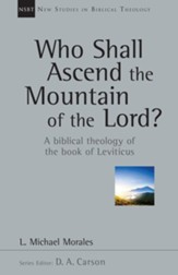 Who Shall Ascend the Mountain of the Lord?: A Biblical Theology of the Book of Leviticus - eBook