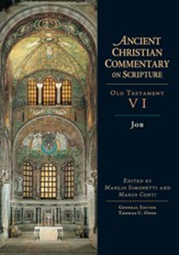 Job: Ancient Christian Commentary on Scripture, OT Volume 6 [ACCS]