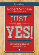 Just Say Yes! Devotional: Unleashing People for Ministry - eBook