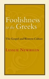 Foolishness to the Greeks: The Gospel and Western Culture - eBook