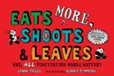 Eats MORE, Shoots and Leaves: Why, ALL Punctuation Marks Matter!