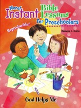 More! Instant Bible Lessons for Preschoolers: God Helps Me