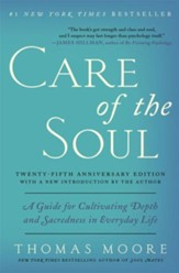 Care of the Soul Twenty-fifth Anniversary Edition: Guide for Cultivating Depth and Sacredness in Everyday Life - eBook