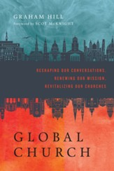 GlobalChurch: Reshaping Our Conversations, Renewing Our Mission, Revitalizing Our Churches - eBook