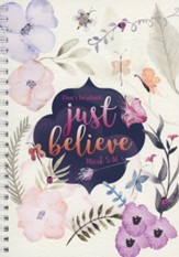 Don't Be Afraid Just Believe Softcover Journal;     Spiral Bound - Slightly Imperfect