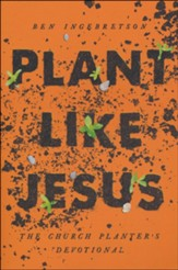 Plant Like Jesus: The Church Planter's Devotional