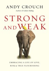 Strong and Weak: Embracing a Life of Love, Risk and True Flourishing - eBook