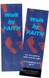 Walk by Faith, 2 Corinthians 5:7 Bookmarks, Pack of 25