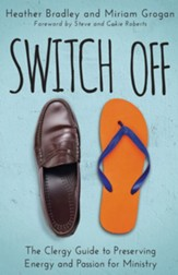 Switch Off: The Clergy Guide to Preserving Energy and Passion for Ministry - eBook