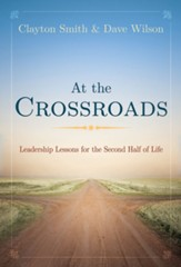 At the Crossroads: Leadership Lessons for the Second Half of Life - eBook