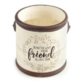 No Matter What You're Always There Friend Candle