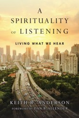 A Spirituality of Listening: Living What We Hear - eBook