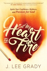 Set My Heart on Fire: Ignite Your Confidence, Boldness, and Passion for God - eBook