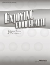 Enjoying Good Health (Grade 5) Quiz,  Test, and  Worksheet Book (Unbound Edition)