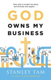 God Owns My Business: They Said It Couldn't Be Done, But Formally and Legally... / New edition - eBook