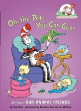 The Cat in the Hat's Learning Library: Oh, the Pets You Can Get!  All About Our Animal Friends