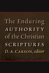 The Enduring Authority of the Christian Scriptures - eBook