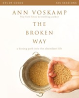 The Broken Way Study Guide: A Daring Path into the Abundant Life - eBook