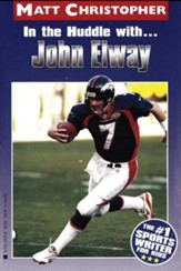 In the Huddle with... John Elway - eBook