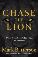 Chase the Lion: If Your Dream Doesn't Scare You, It's Too Small - eBook