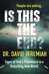 Is This the End?: Signs of God's Providence in a Disturbing New World - eBook