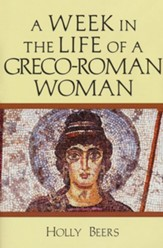 A Week In the Life of a Greco-Roman Woman - Slightly Imperfect
