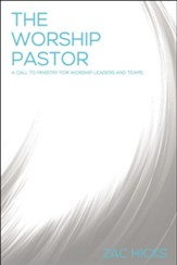The Worship Pastor: A Call to Ministry for Worship Leaders and Teams - eBook