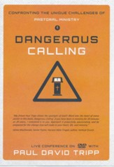 Dangerous Calling: Confronting The Unique Challenges Of Pastoral Ministry-A Live Conference On DVD