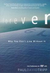 Forever: Why You Can't Live Without It-A Live Conference On DVD