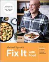 Fix It with Food: More Than 125 Recipes to Address Autoimmune Issues and Inflammation - Cookbook