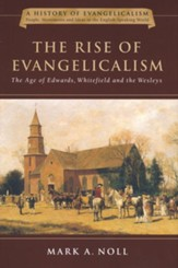 The Rise of Evangelicalism (Hardcover)