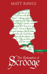 The Redemption of Scrooge Youth Study Book: Connecting Christ and Culture - eBook