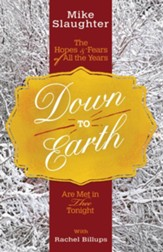 Down to Earth [Large Print]: The Hopes & Fears of All the Years Are Met in Thee Tonight - eBook