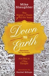Down to Earth Devotions for the Season: The Hopes & Fears of All the Years Are Met in Thee Tonight - eBook