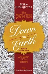 Down to Earth Youth Study Book: The Hopes & Fears of All the Years Are Met in Thee Tonight - eBook