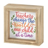 Teachers Change the World Tabletop Plaque