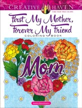 First My Mother, Forever My Friend Coloring Book