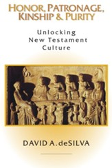 Honor, Patronage, Kinship & Purity: Unlocking New Testament Culture - eBook