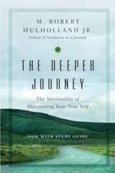 The Deeper Journey: The Spirituality of Discovering Your True Self - eBook