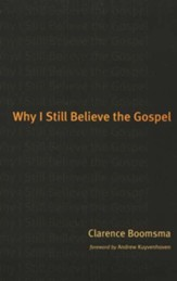Why I Still Believe the Gospel