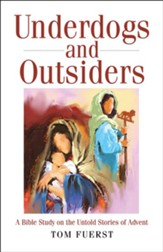Underdogs and Outsiders [Large Print]: A Bible Study on the Untold Stories of Advent - eBook