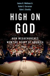 High on God: How Megachurches Won the Heart of America