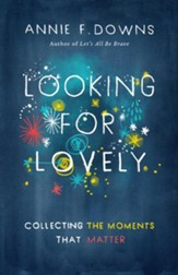 Looking for Lovely: Collecting Moments that Matter - eBook
