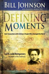 Defining Moments: Carrie Judd Montgomery - eBook