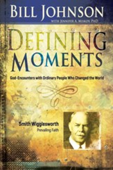 Defining Moments: Smith Wigglesworth - eBook