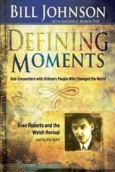 Defining Moments: Evan Roberts And The Welsh Revival - eBook