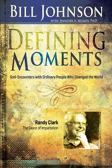 Defining Moments: Randy Clark - eBook