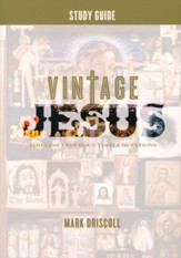 Vintage Jesus Study Guide: Timeless Answers for Timely Questions