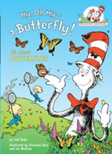 My, Oh My-A Butterfly! : All About Butterflies