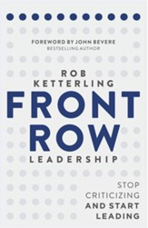 Front Row Leadership: Stop Criticizing and Start Leading - eBook